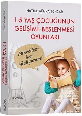 Hayy Kitap - 1-5 Yaş Çocuğunun Gelişimi-Beslenmesi Oyunları