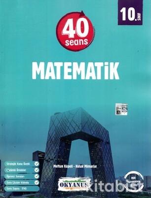 Okyanus Yayınları - 10.Sınıf 40 Seans Matematik - 2021