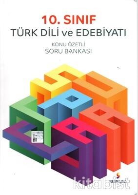 Supara Yayınları - 10.Sınıf Türk Dili ve Edebiyatı Konu Özetli Soru Bankası