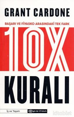 Epsilon Yayınları - 10X Kuralı - Başarı ve Fiyasko Arasındaki Tek Fark
