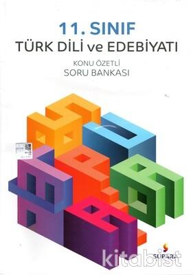 Supara Yayınları - 11.Sınıf Türk Dili ve Edebiyatı Konu Özetli Soru Bankası