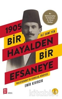 Mona Yayınları - 1905 Bir Hayalden Bir Efsaneye - Ali Sami Yen