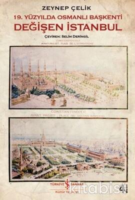 19.Yüzyılda Osmanlı Başkenti Değişen İstanbul