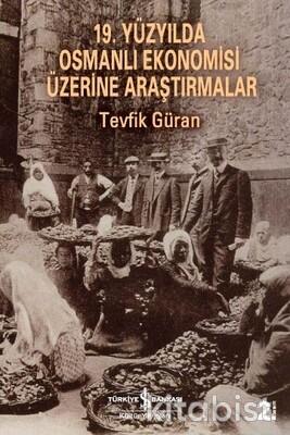 19.YY Osmanlı Ekonimisi Üzerine Araştırmalar