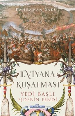 Timaş Yayınları - 2. Viyana Kuşatması - Yedi Başlı Ejderin Fendi