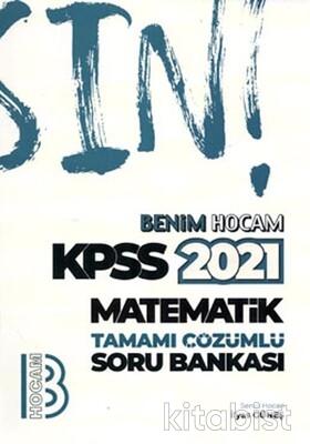 Benim Hocam Yayınları - KPSS 2021 Matematik Tamamı Çözümlü Soru Bankası