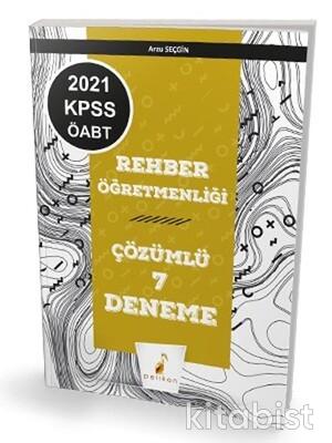 Pelikan Yayınları - 2021 KPSS ÖABT Rehber Öğretmenliği 7 Çözümlü Deneme