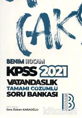 Benim Hocam Yayınları - KPSS 2021 Vatandaşlık Tamamı Çözümlü Soru Bankası