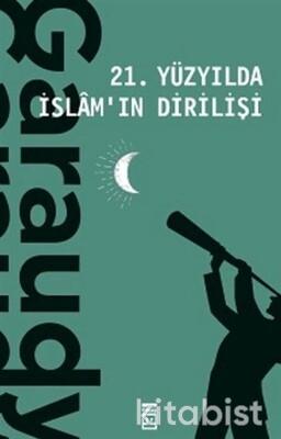 Timaş Yayınları - 21.Yüzyılda İslam'ın Dirilişi