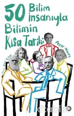 Orenda Yayınları - 50 Bilim İnsanıyla Bilimin Kısa Tarihi