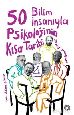 Orenda Yayınları - 50 Bilim İnsanıyla Psikolojini Kısa Tarihi