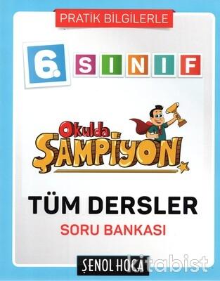 Şenol Hoca Yayınları - 6.Sınıf Okulda Şampiyon Tüm Dersler Soru Bankası
