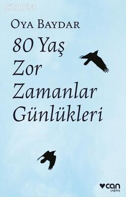 Can Yayınları - 80 Yaş Zor Zamanlar Günlükleri