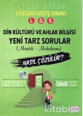 Editör Yayınları - 8.Sınıf LGS Din Kültürü ve Ahlak Bilgisi Mantık Muhakeme Yeni Tarz Sorular Nasıl Çözülür Yeşil Kitap