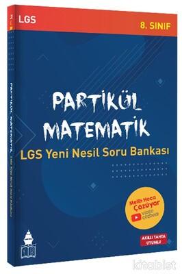 Yüksek Başarı Yayınları - 8.Sınıf LGS Partikül Matematik Yeni Nesil Soru Bankası