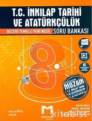 Mozaik Yayınları - 8.Sınıf LGS T.C. İnkılap Tarihi ve Atatürkçülük Soru Bankası