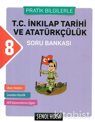 Şenol Hoca Yayınları - 8.Sınıf LGS T.C.İnkılap Tarihi ve Atatürkçülük Soru Bankası