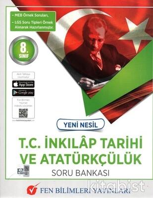 Fen Bilimleri Yayınları - 8.Sınıf Yeni Nesil İnkılap Tarihi ve Atatürkçülük Soru Bankası