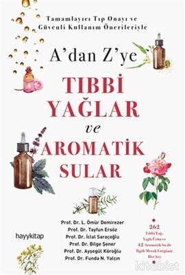 Hayy Kitap - A dan Z ye Tıbbı Yağlar ve Aromatik Sular