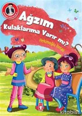 Timaş Çocuk Yayınları - Ağzım Kulaklarıma Varır Mı?