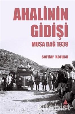 Aras Yayınları - Ahalinin Gidişi Musa Dağ 1939