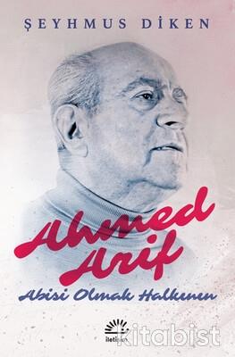 Ahmed Arif: Abisi Olmak Halkının