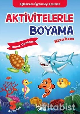 Koloni Yayınları - Aktivitelerle Boyama Kitabım - Deniz Canlıları