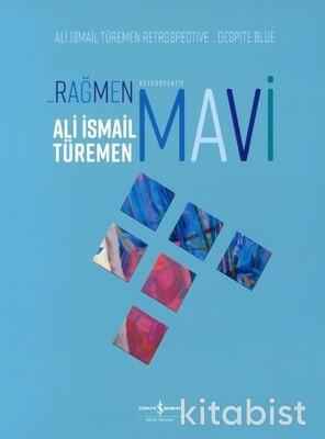 Ali İsmail Türemen Retrospektif - Rağmen Mavi