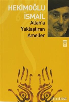 Timaş Yayınları - Allaha Yaklaştıran Ameller