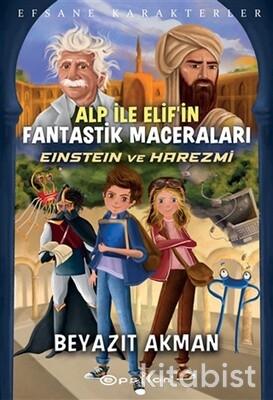 Epsilon Yayınları - Alp ile Elif'in Fantastik Maceraları: Efsane Karakterler - Einstein ve Harezmi