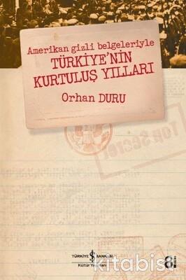 Amerikan Gizli Belgelerinde Türkiye Nin Kurtuluş S