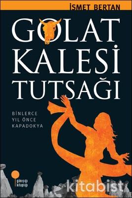 Anadolu Da Bir Zamanlar Golat Kalesi Tutsağı