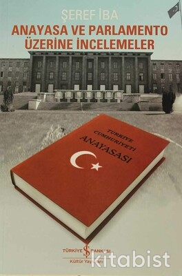 Anayasa Ve Parlamento Üzerine İncelemeler