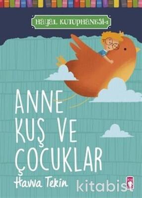 Timaş Çocuk Yayınları - Anne Kuş ve Çocuklar - Hayal Kütüphanesi 1
