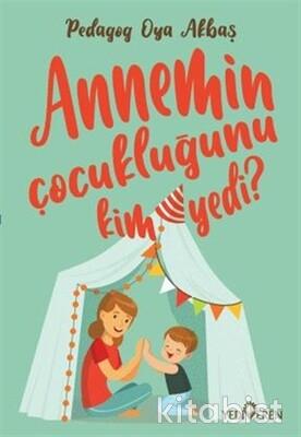 Yediveren Yayınları - Annemin Çocukluğunu Kim Yedi?