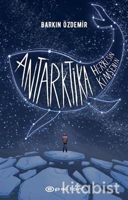 Epsilon Yayınları - Antarktika Herkesin Antarktika Kimsenin