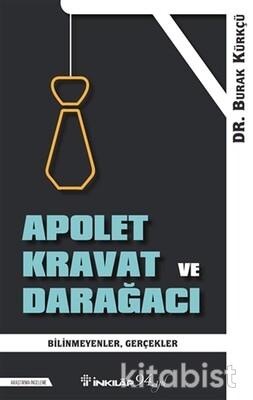 İnkılap Yayınları - Apolet Kravat ve Darağacı - Bilinmeyen Gerçekler