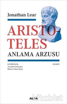 Alfa Yayınları - Arıstoteles-Anlama Arzusu