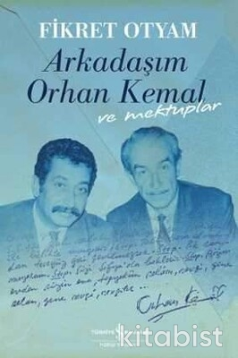 Arkadaşım Orhan Kemal Ve Mektuplar (K.Kapak)