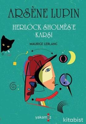Yakamoz Yayınları - Arsene Lupin - Herlock Sholmes e Karşı