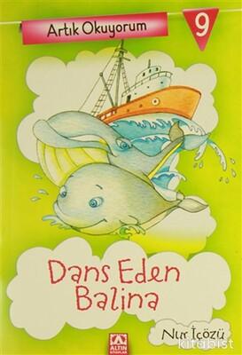 Altın Kitaplar - Artık Okuyorum-9 Dans Eden Balina