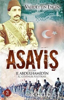Yeditepe Yayınları - Asayiş; Sultan Iı. Abdülhamidin İç Güvenlik Politikası
