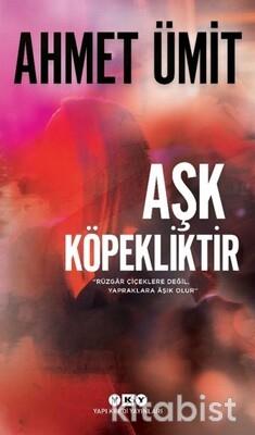 Yapıkredi Yayınları - Aşk Köpekliktir