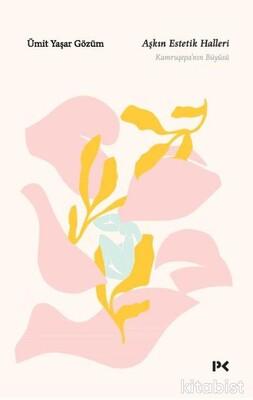 Profil Kitap - Aşkın Estetik Halleri - Kamruşepa'nın Büyüsü
