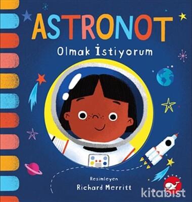 Beyaz Balina Yayınları - Astronot Olmak İstiyorum