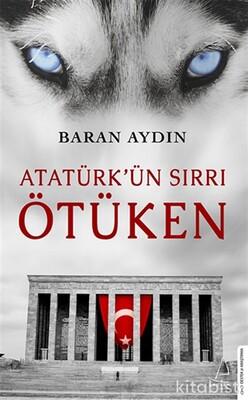 Destek Yayınları - Atatürk ün Sırrı Ötüken