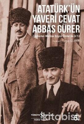 Atatürk Ün Yaveri Cevat Abbas Gürer