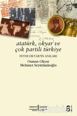 Atatürk.Okyar Ve Çok Partili Türkiye