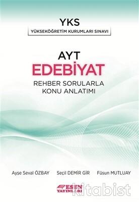 Esen Yayınları - AYT Edebiyat Rehber Sorularla Konu Anlatımlı
