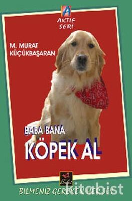 Bulut Yayınları - Baba Bana Köpek Al